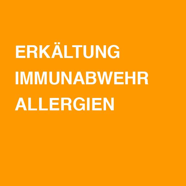 Erkältungen / Immunabwehr / Allergien