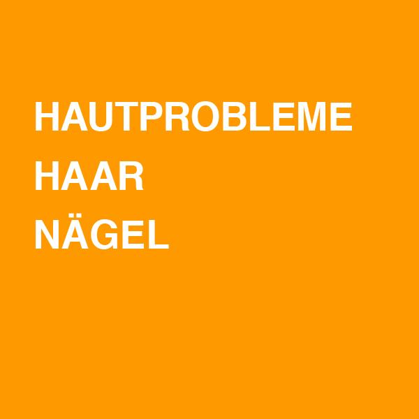 Hautprobleme / Haar / Nägel